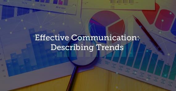 .* NEW *<br/> Effective Communication: Describing Trends