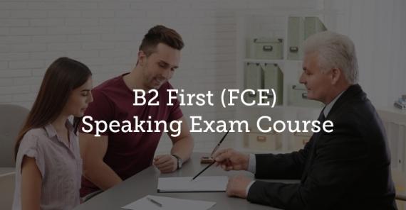 .* NEW *<br/>Cambridge English B2 First (FCE) – Speaking Exam